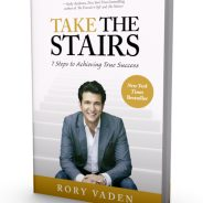 Take the Stairs: Seven Steps to Achieving True Success